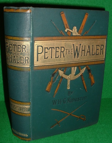 Image for PETER THE WHALER; HIS EARLY LIFE AND ADVENTURES IN THE ARTIC REGIONS