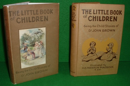 Image for THE LITTLE BOOK OF CHILDREN BEING THE CHILD STORIES OF DR JOHN BROWN