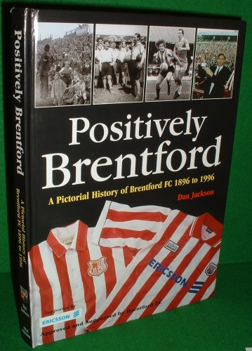 Image for POSITIVELY BRENTFORD A Pictorial History of Bretford FC 1896 to 1996