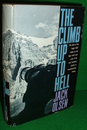 Image for THE CLIMB UP TO HELL The story of the Tragic 1957 Ordeal on the Eiger North Wall