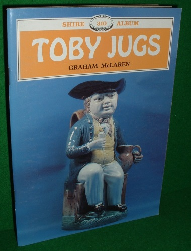 Image for TOBY JUGS A Guide to Collecting Shire No 310