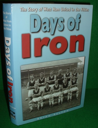 Image for DAYS OF IRON The Story of West Ham United in the Fifties