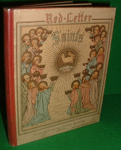 Image for RED LETTER SAINTS Being a Series of Biographies of those Saints for which Proper Collects, Epistles and Gospels are appointed in the Book of Common Prayer