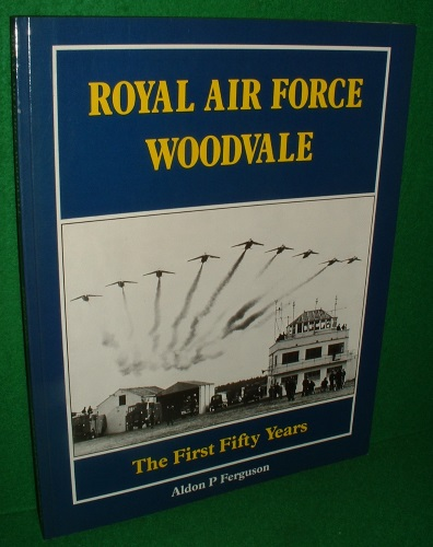 Image for ROYAL AIR FORCE WOODVALE The First Fifty Years 1941 - 1991