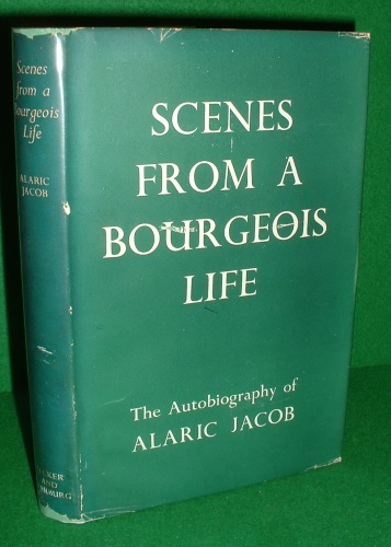 Image for SCENES FROM A BOURGEOIS LIFE The Autobiography of Alaric Jacob