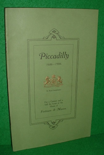 Image for PICCADILLY 1686-1906 For a Century and a half the Home of the House of Fortnum & Mason