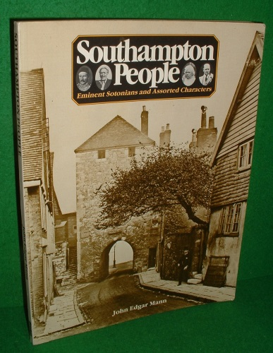 Image for SOUTHAMPTON PEOPLE Eminent Sotonians and Assorted Characters