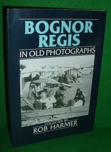 BOGNOR REGIS in OLD PHOTOGRAPHS