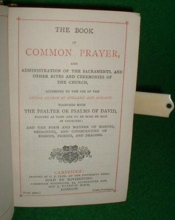 Image for THE BOOK OF COMMON PRAYER AND ADMINISTRATION OF THE SACRAMENTS, AND OTHER RITES AND CEREMONIES OF THE CHURCH ACCORDING TO THE USE OF THE UNITED CHURCH OF ENGLAND AND IRELAND TOGETHER WITH THE PSALTER OR PSALMS OF DAVID APPOINTED ETC. + NEW TESTAMENT