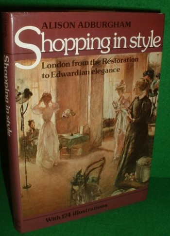 Image for SHOPPING IN STYLE London from the Restoration to Edwardian Elegance