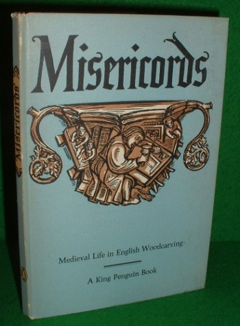 Image for MISERICORDS Medieval Life in English Woodcarving