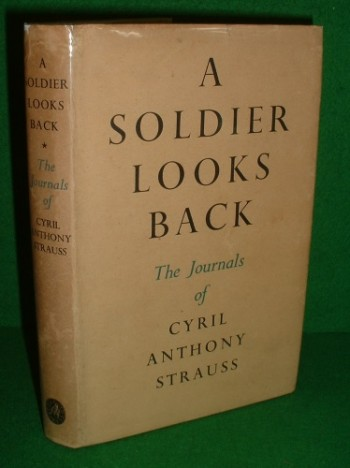 Image for A SOLDIER LOOKS BACK The Journals of CYRIL ANTHONY STRAUSS