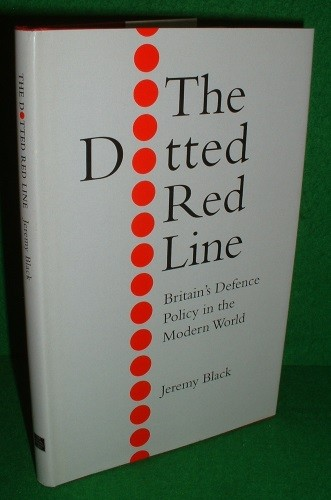 Image for THE DOTTED RED LINE Britain's Defence Policy in the Modern World