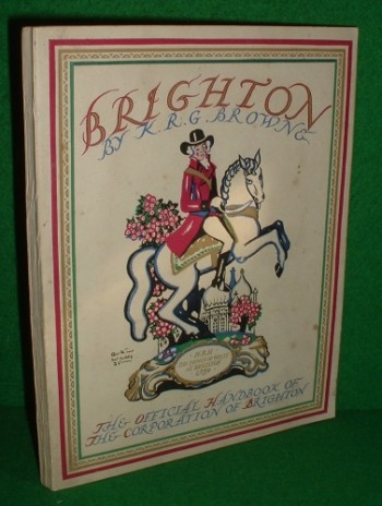 Image for BRIGHTON THE OFFICIAL HANDBOOK OF THE CORPORATION OF BRIGHTON ROYAL JUBILEE SOUVENIR