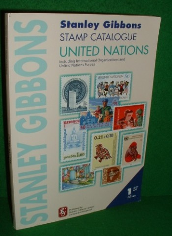 Image for UNITED NATIONS Including International Organizations and United Nations Forces STANLEY GIBBONS STAMP CATALOGUE