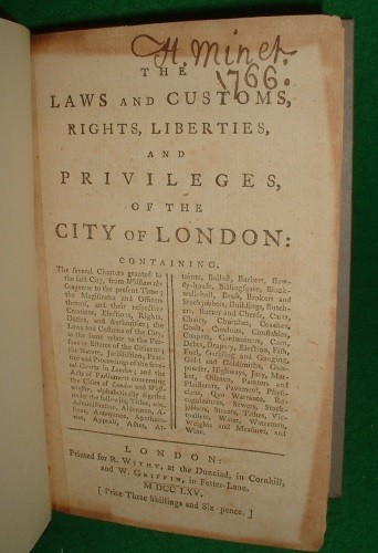 Image for THE LAWS AND CUSTOMS, RIGHTS, LIBERTIES, AND PRIVILEGES OF THE CITY OF LONDON : CONTAINING THE  SEVERAL CHARTERS GRANTED TO THE SAID CITY, FROM WILLIAM THE CONQUERER TO THE PRESENT TIME ETC