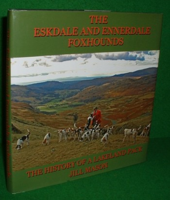 Image for THE ESKDALE AND ENNERDALE FOXHOUNDS The History of a Lakeland Pack