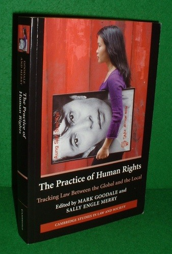 Image for THE PRACTICE OF HUMAN RIGHTS Tracking Law Between the Global and the Local