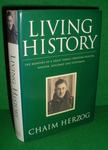 Image for LIVING HISTORY (THE MEMOIRS OF A GREAT ISRAELI FREEDOM-FIGHTER, SOLDIER, DIPLOMAT AND STATESMAN)