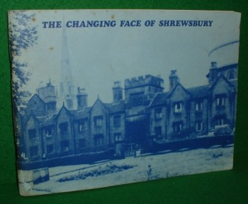 Image for THE CHANGING FACE OF SHREWSBURY