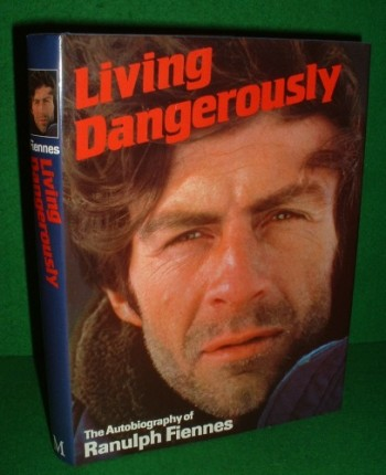 Image for LIVING DANGEROUSLY The Autobiography of Ranulph Fiennes