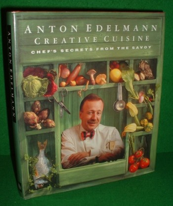 Image for ANTON EDELMANN CREATIVE CUISINE CHEF'S SECRETS FROM THE SAVOY