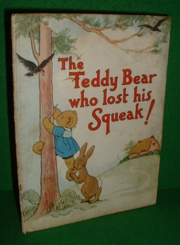 Image for THE TEDDY BEAR WHO LOST HIS SQUEAK!