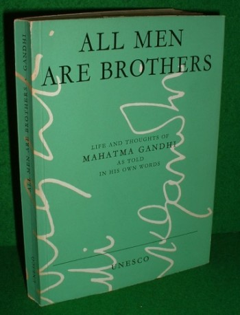 Image for ALL MEN ARE BROTHERS Life and thoughts of Mahatma Ghandi as Told in hIs Own Words
