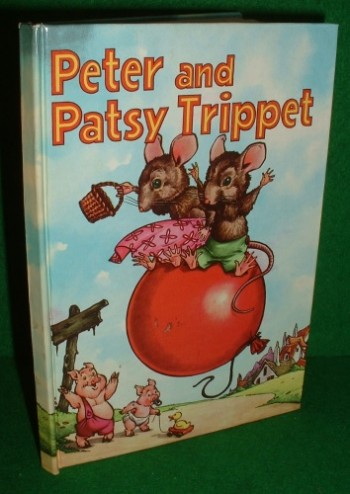 Image for PETER AND PATSY TRIPPET A CHILDRENS STORY BOOK