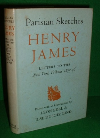 Image for PARISIAN SKETCHES  HENRY JAMES LETTERS TO THE NEW YORK TRIBUNE 1875-76