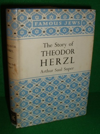 Image for THE STORY OF THEODOR HERZL A Biography for Young People , Famous Jews Series