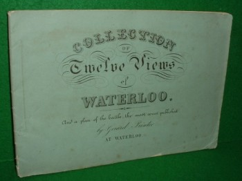 Image for COLLECTION OF TWELVE VIEWS OF WATERLOO AND A PLAN OF THE BATTLE, THE MOST CORRECT PUBLISHED by Gerard Printer at Waterloo