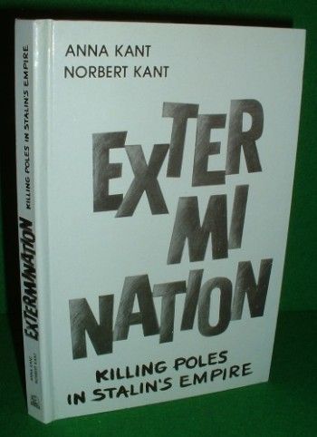 Image for EXTERMINATION Killing Poles in Stalin's Empire [ Eye-Witness Account ]