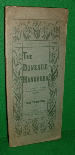 Image for THE DOMESTIC HANDBOOK 130 Recipes for the daily requirements of every Household
