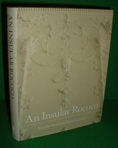 Image for AN INSULAR ROCOCO Architecture, Politics and Society in Ireland and England, 1710-1770