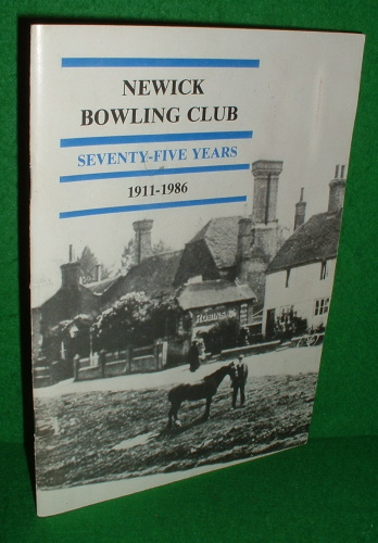 Image for NEWICK BOWLING CLUB SEVENTY-FIVE YEARS 1911-1986