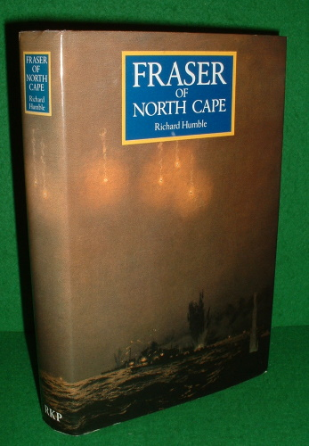 Image for FRASER OF NORTH CAPE , THE LIFE OF ADMIRAL OF THE FLEET LORD FRASER [1888-1981]