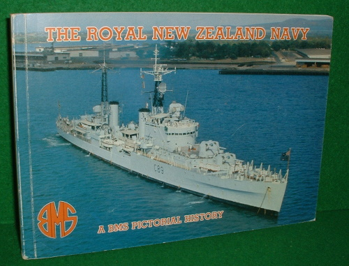 Image for THE ROYAL NEW ZEALAND NAVY A BMS Pictorial History [ Photographic ]