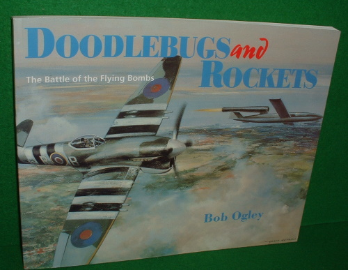 Image for DOODLEBUGS AND ROCKETS The Battle of the Flying Bombs SIGNED COPY
