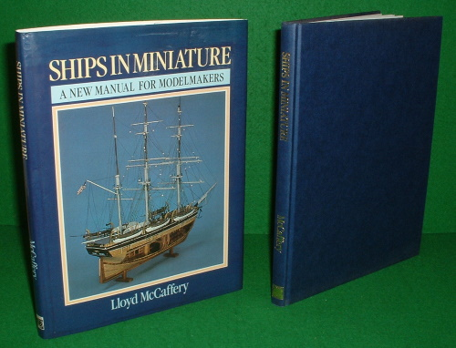 Image for SHIPS IN MINIATURE A NEW MANUAL FOR MODELMAKERS