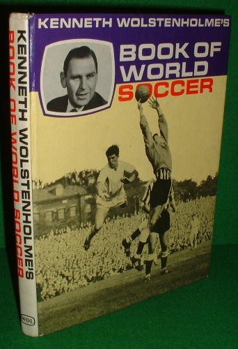 Image for KENNETH WOLSTENHOLME'S BOOK OF WORLD SOCCER