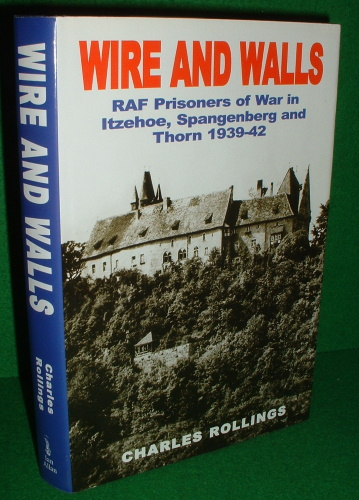 Image for WIRE AND WALLS RAF PRISONERS OF WAR IN ITZEHOE, SPAMGENBERG AND THORN 1939-42