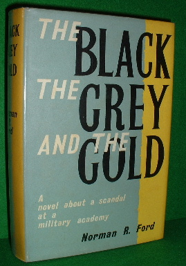 Image for THE BLACK THE GREY AND THE GOLD  A novel about a Scandal at a Military Academy
