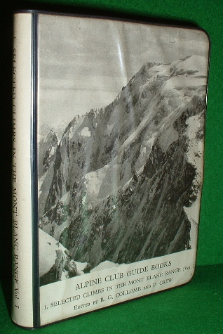 Image for ALPINE CLUB GUIDE BOOKS Selected Climbs in the Mont Blanc Range Vol 1  from the Col de la Seigne to the Col du Geant   A  CLIMBER'S GUIDE