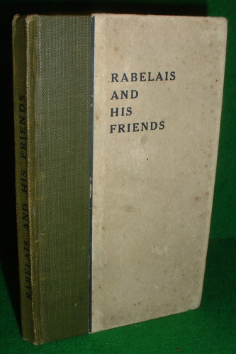 Image for RABELAIS AND HIS FRIENDS  Embellished with Several Portrait Plates ,  Miniature Memoirs Series