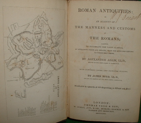 Image for ROMAN ANTIQUITIES: OR AN ACCOUNT OF THE MANNERS AND CUSTOMS OF THE ROMANS ; DESIGNED TO ILLUSTRATE THE LATIN CLASSICS, BY EXPLAINING WORDS AND PHRASES, FROM THE RITES AND CUSTOMS TO WHICH THEY REFER.