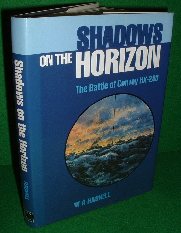 Image for SHADOWS ON THE HORIZON  The Battle of Convoy HX-233 , Eye Witness Account