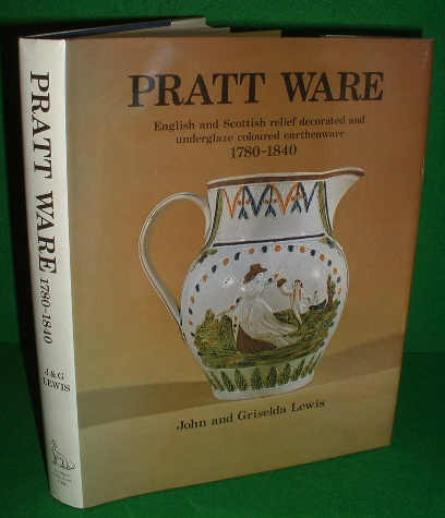 Image for PRATT WARE  English and Scottish Relief Decorated and Underglaze Coloured Earthenware, 1780-1840 , REVISED EDITION