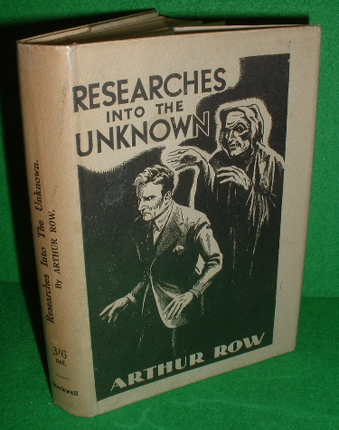 Image for RESEARCHES INTO THE UNKNOWN Being the Experiences & Adventures of a Psychologist on the Subject of Ghosts & Other Obscure Problems