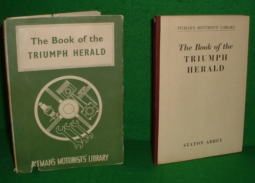 Image for THE BOOK OF THE TRIUMPH HERALD A PRACTICAL HANDBOOK COVERING ALL MODELS UP TO AND INCLUDING 1961 , PITMAN'S MOTORIST LIBRARY